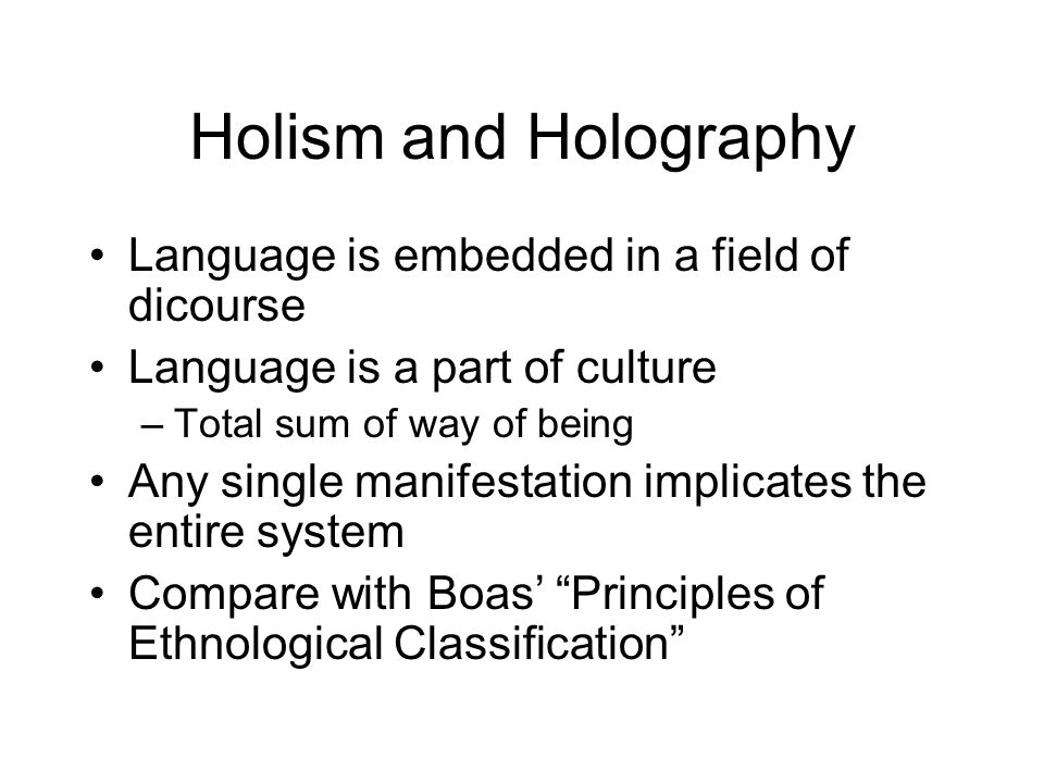Holism and Holography Language is embedded in a field of dicourse