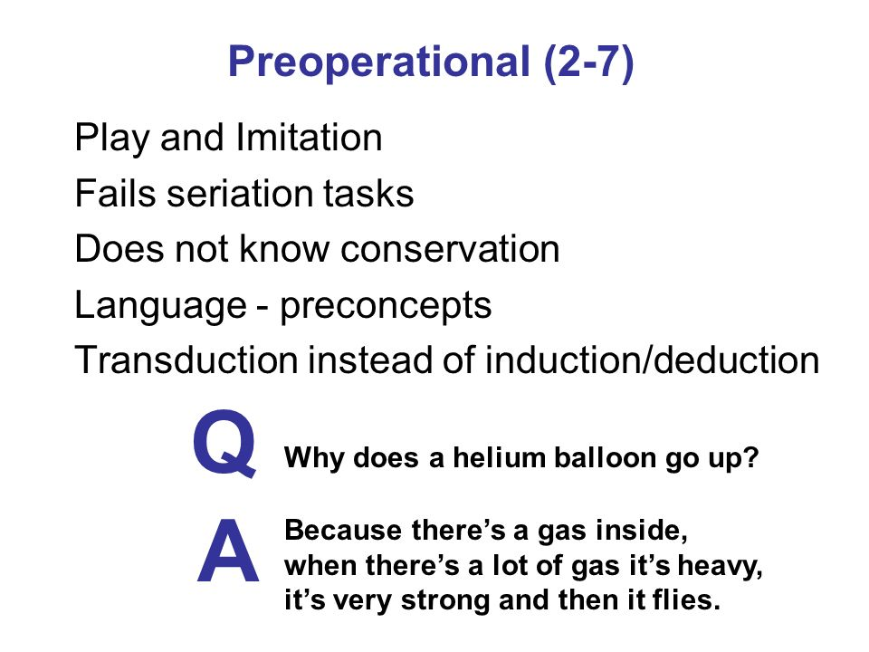 Q A Preoperational (2-7) Play and Imitation Fails seriation tasks