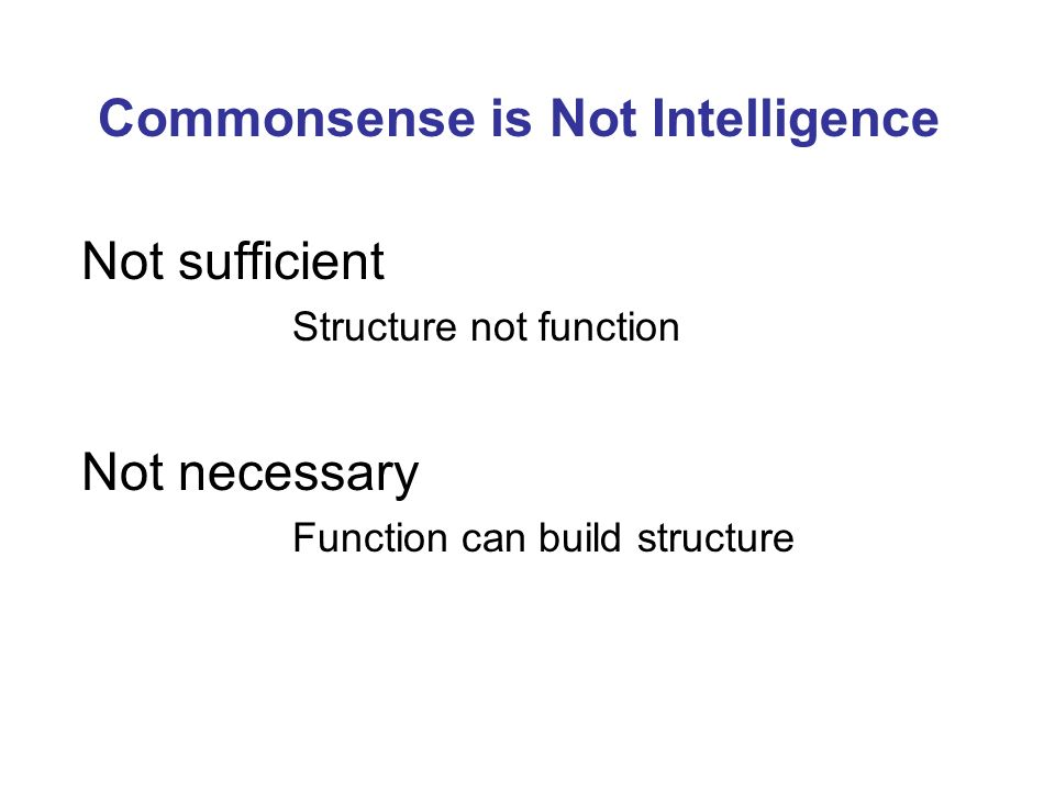 Commonsense is Not Intelligence