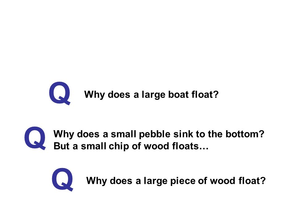 Q Q Q Why does a large boat float