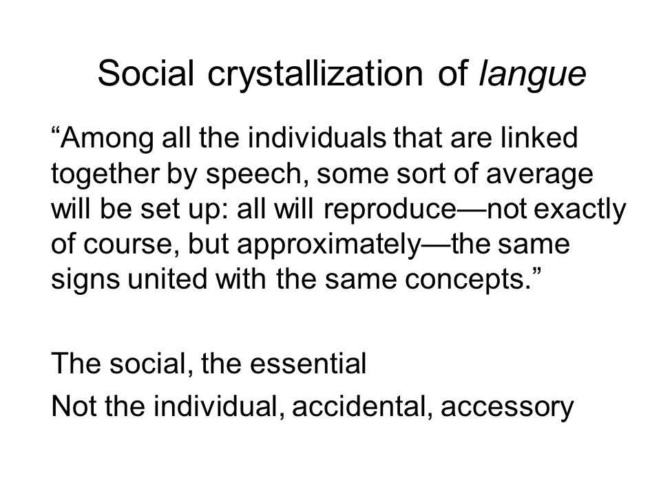 Social crystallization of langue