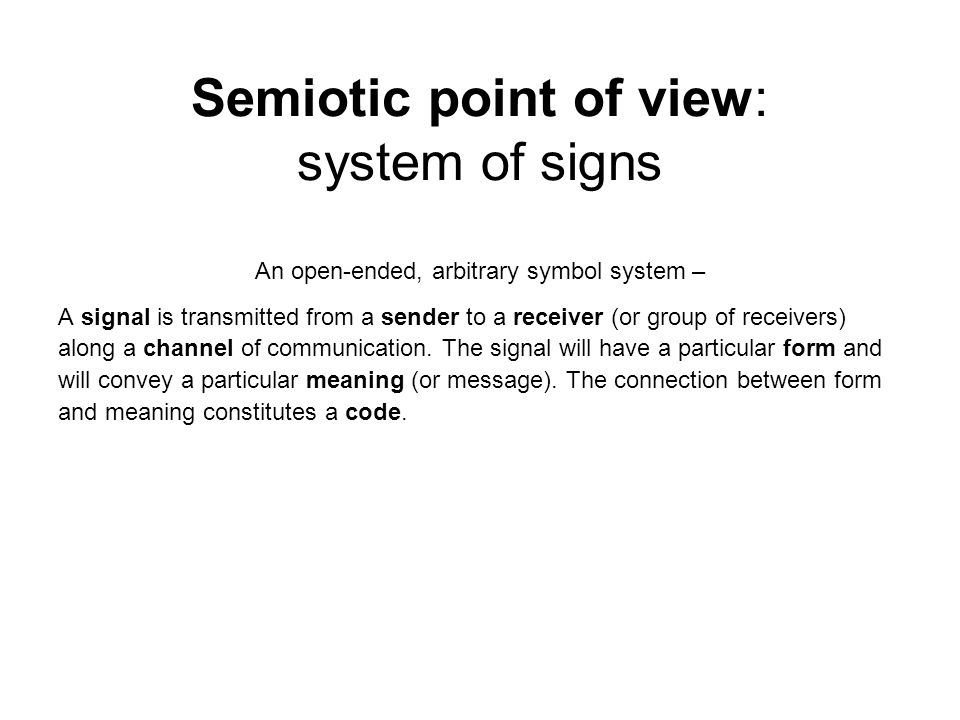 Semiotic point of view: system of signs