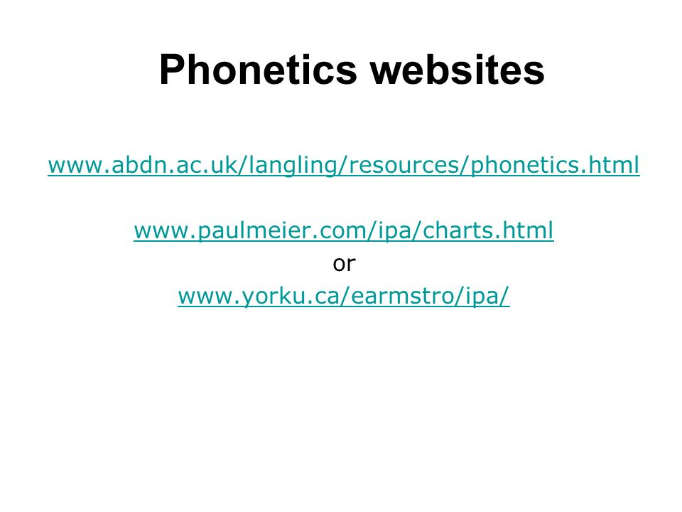 Phonetics websites www.abdn.ac.uk/langling/resources/phonetics.html