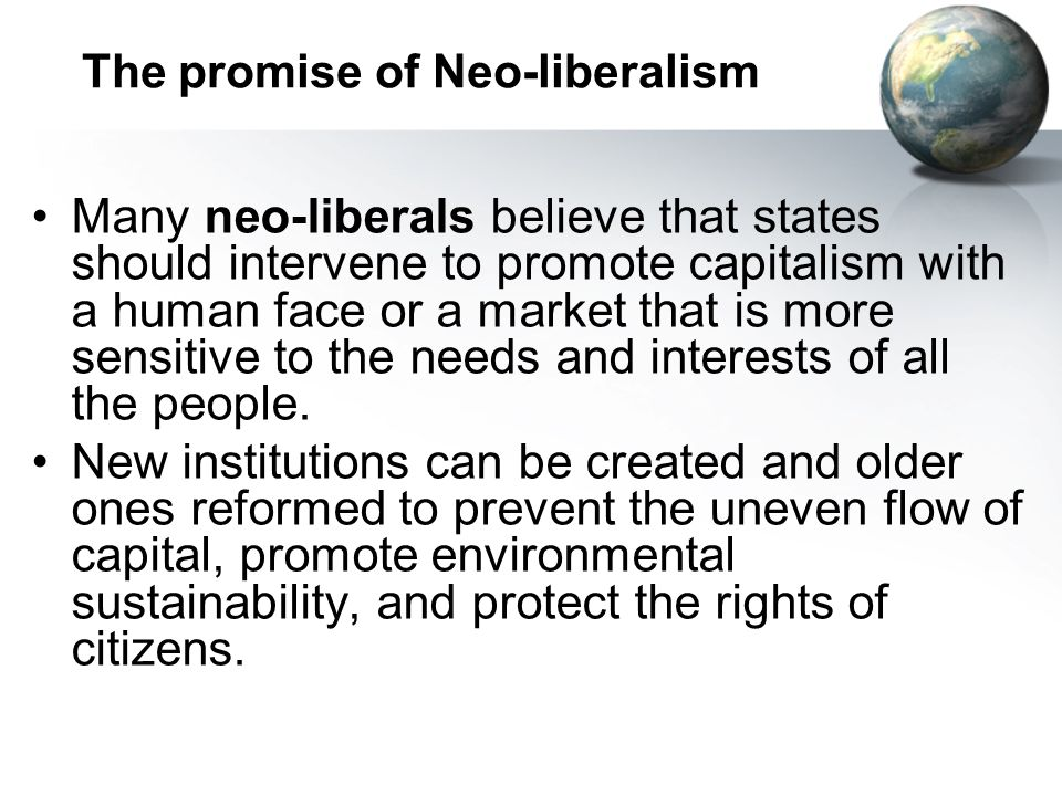 The promise of Neo-liberalism