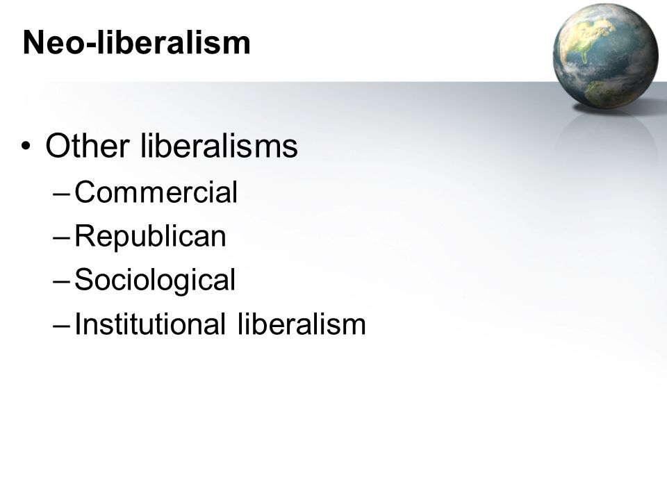Other liberalisms Neo-liberalism Commercial Republican Sociological