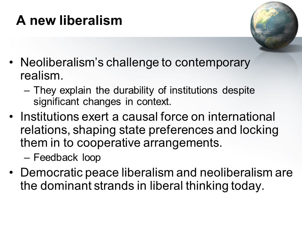 A new liberalism Neoliberalism's challenge to contemporary realism.