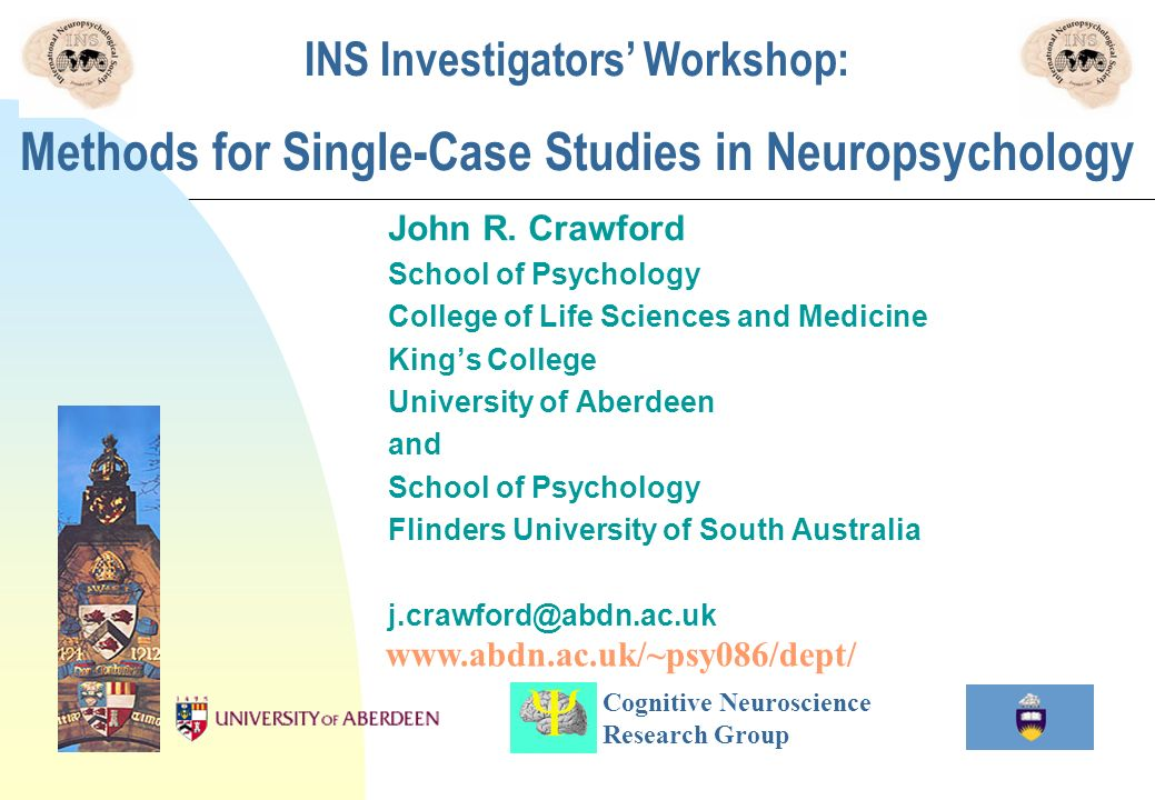 3/28/2017 INS Investigators' Workshop: Methods for Single-Case Studies in Neuropsychology. John R. Crawford.