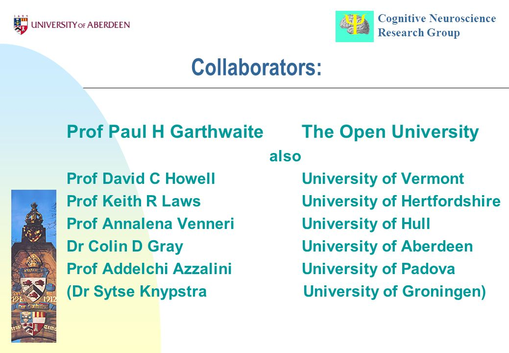 Collaborators: Prof Paul H Garthwaite The Open University also