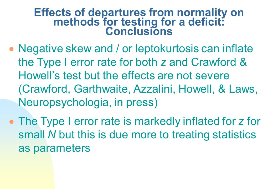 Effects of departures from normality on methods for testing for a deficit: Conclusions