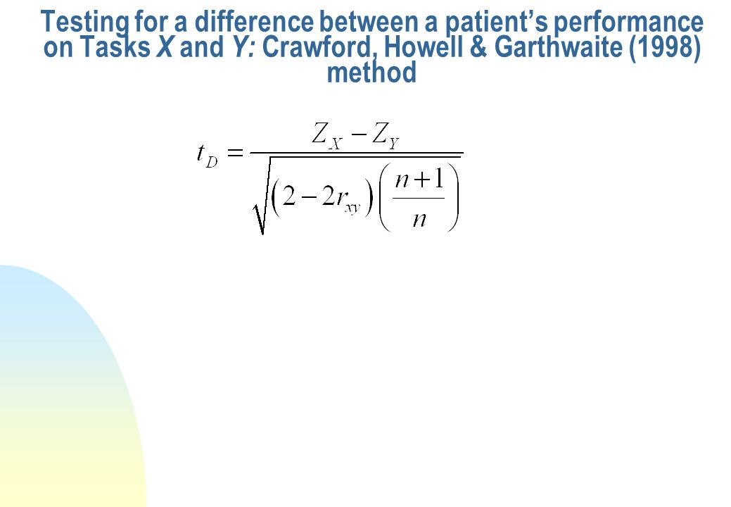 Testing for a difference between a patient's performance on Tasks X and Y: Crawford, Howell & Garthwaite (1998) method