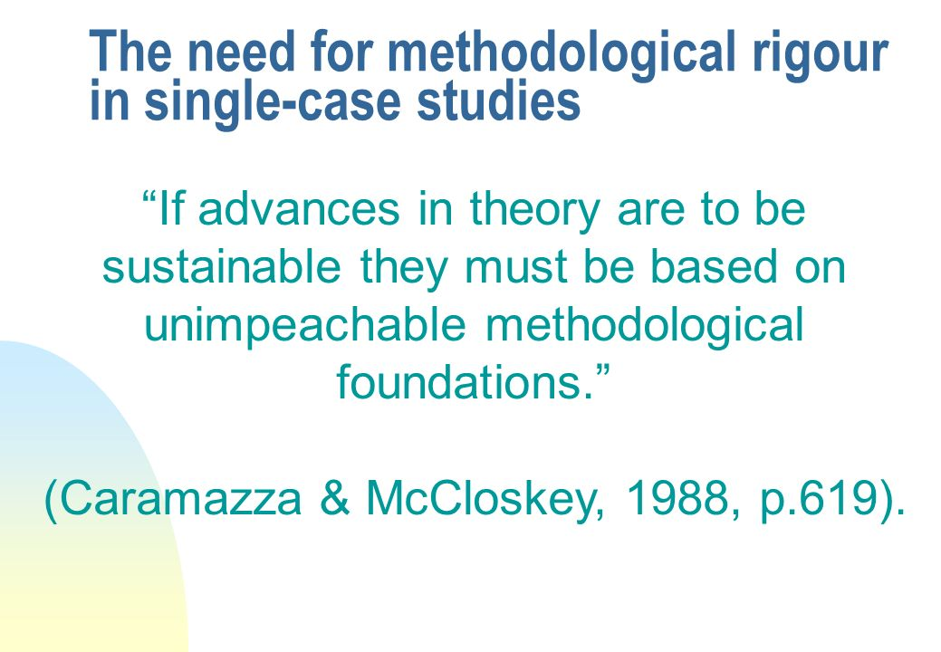 The need for methodological rigour in single-case studies