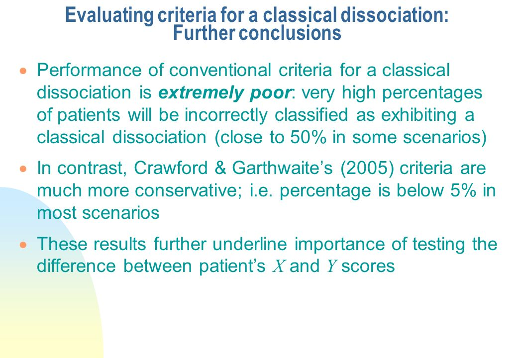 Evaluating criteria for a classical dissociation: Further conclusions