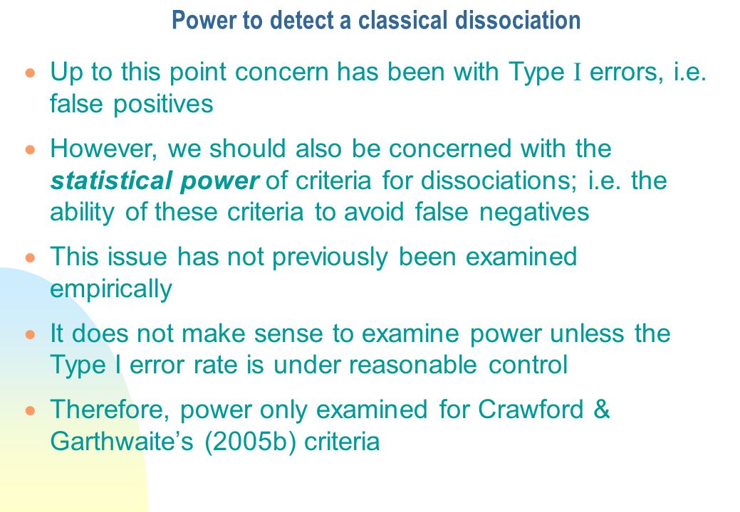 Power to detect a classical dissociation