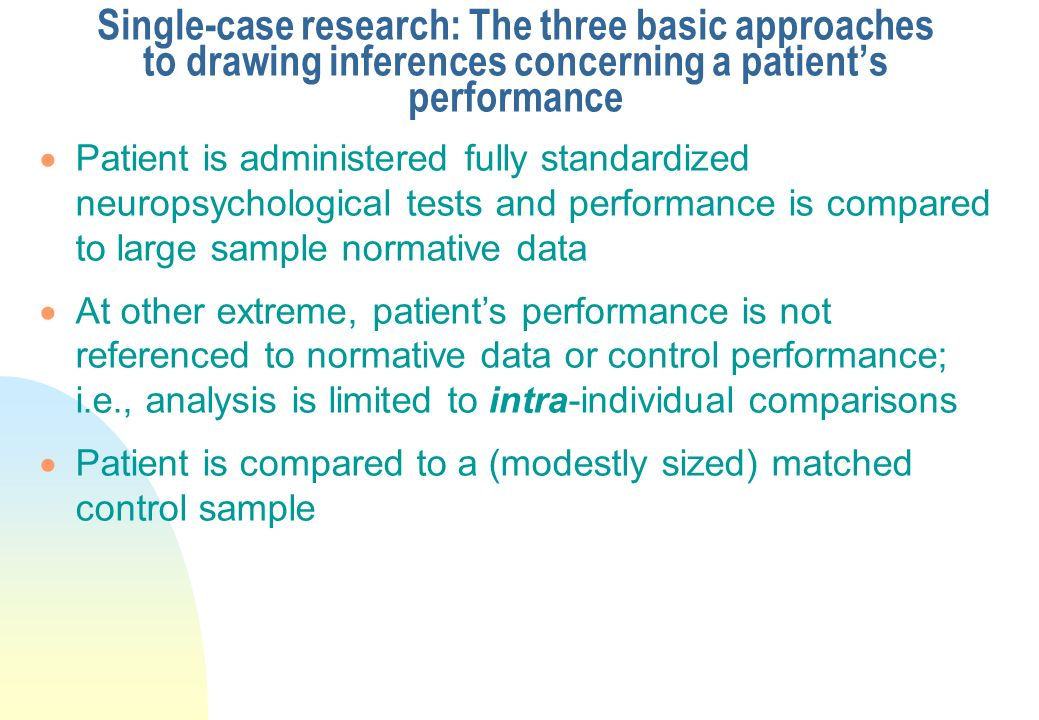 Single-case research: The three basic approaches to drawing inferences concerning a patient's performance