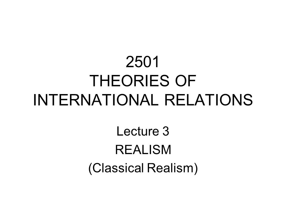 2501 THEORIES OF INTERNATIONAL RELATIONS
