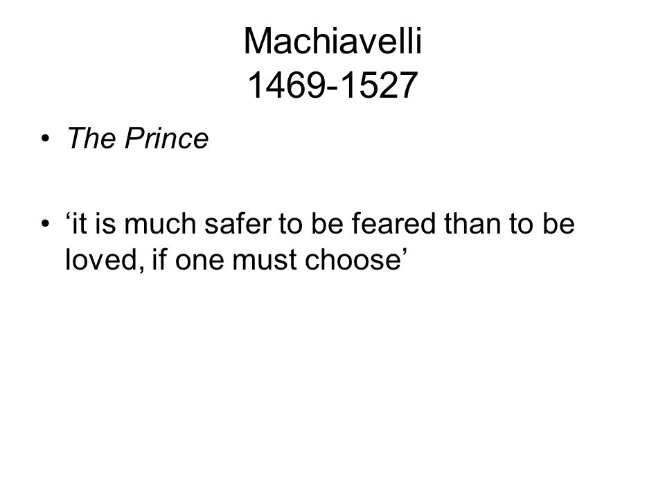 Machiavelli 1469-1527 The Prince
