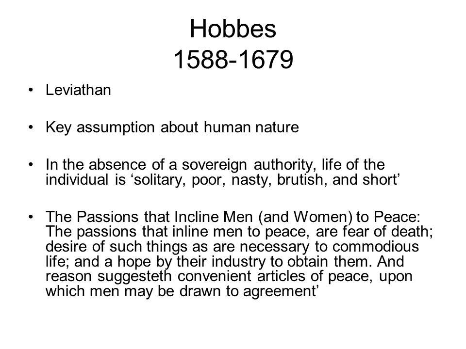 Hobbes 1588-1679 Leviathan Key assumption about human nature