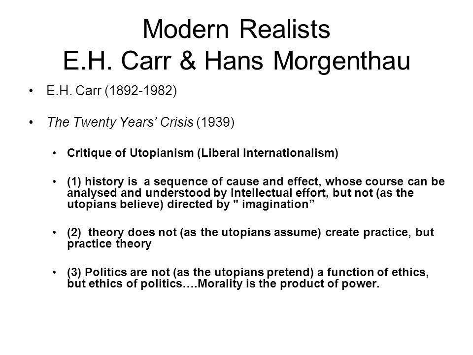 Modern Realists E.H. Carr & Hans Morgenthau