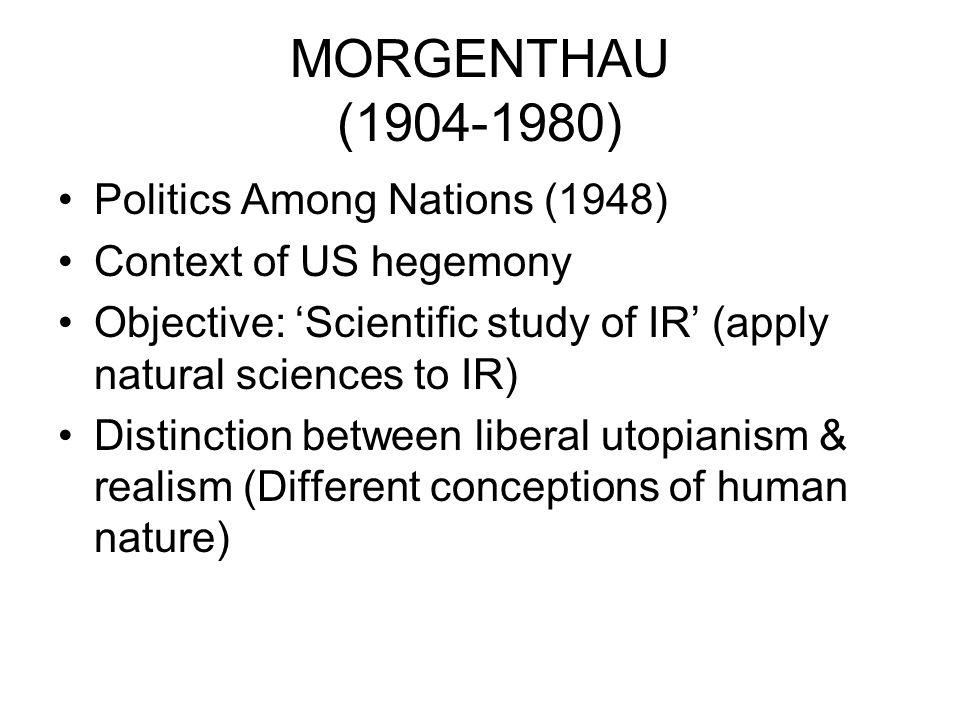 MORGENTHAU (1904-1980) Politics Among Nations (1948)