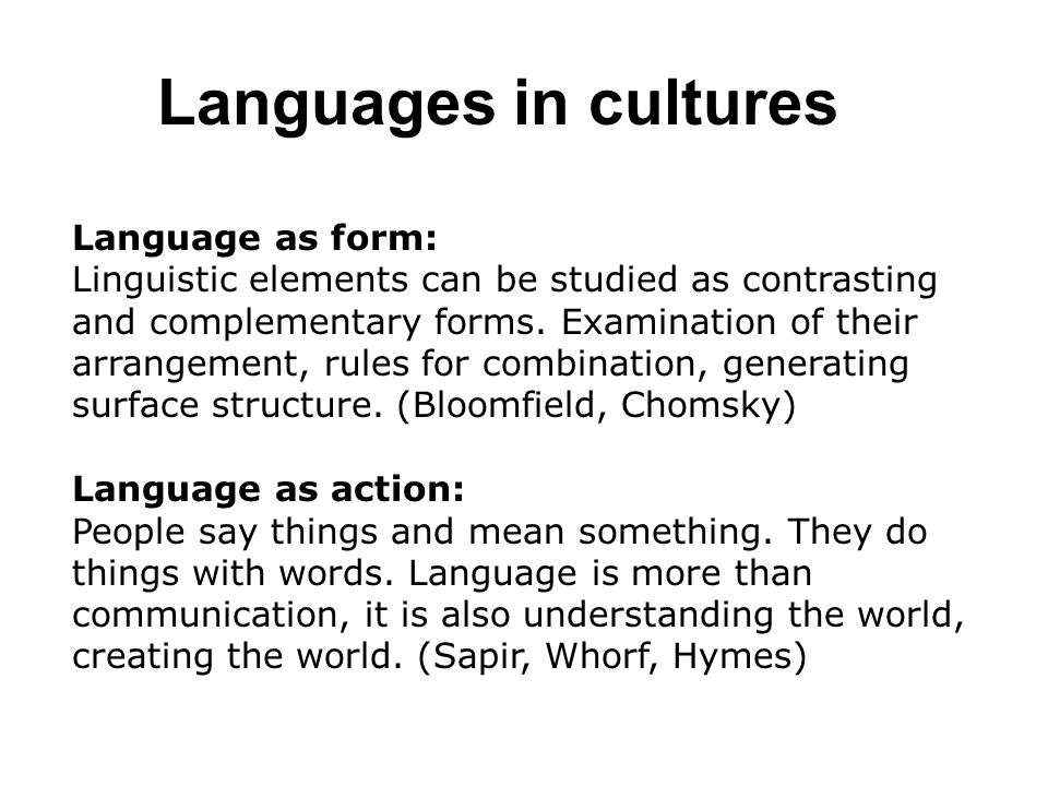 Languages in cultures Language as form: