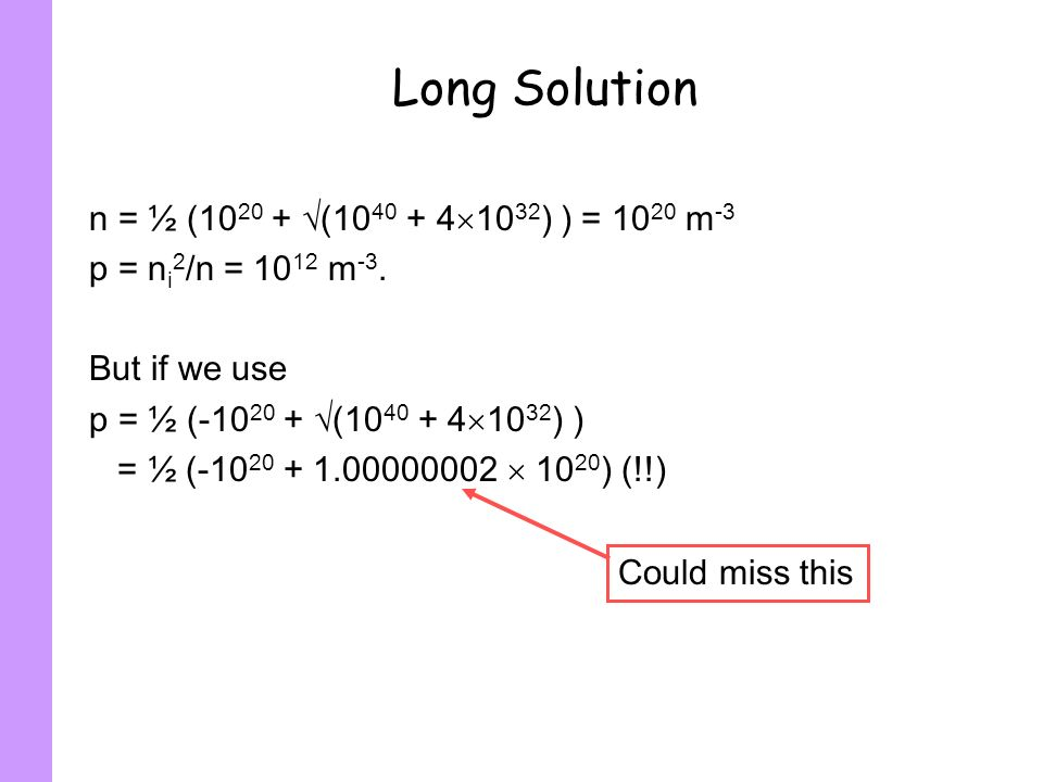 Long Solution n = ½ (1020 + (1040 + 41032) ) = 1020 m-3