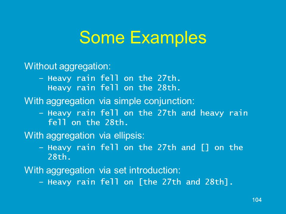 Some Examples Without aggregation: