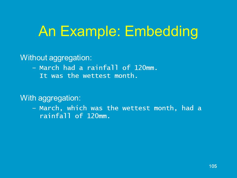 An Example: Embedding Without aggregation: With aggregation: