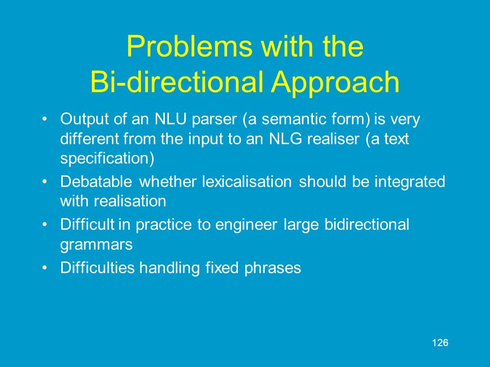 Problems with the Bi-directional Approach