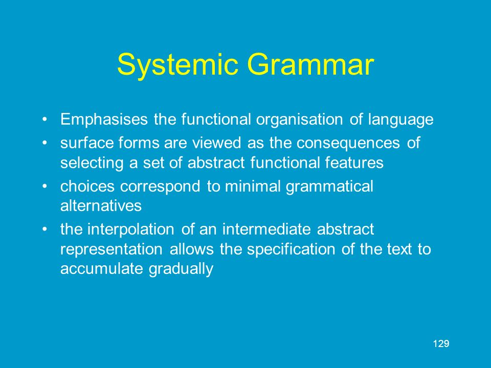 Systemic Grammar Emphasises the functional organisation of language