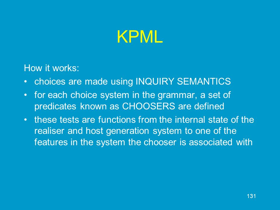 KPML How it works: choices are made using INQUIRY SEMANTICS
