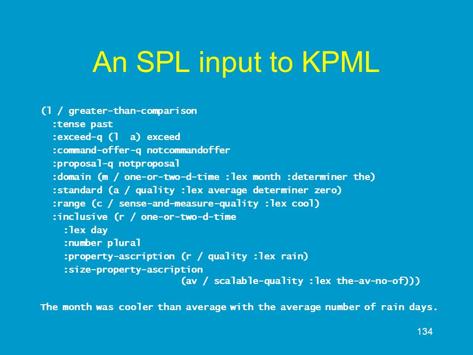 An SPL input to KPML (l / greater-than-comparison :tense past