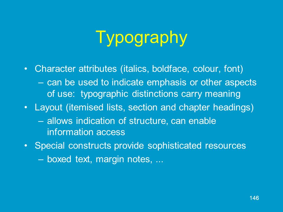 Typography Character attributes (italics, boldface, colour, font)