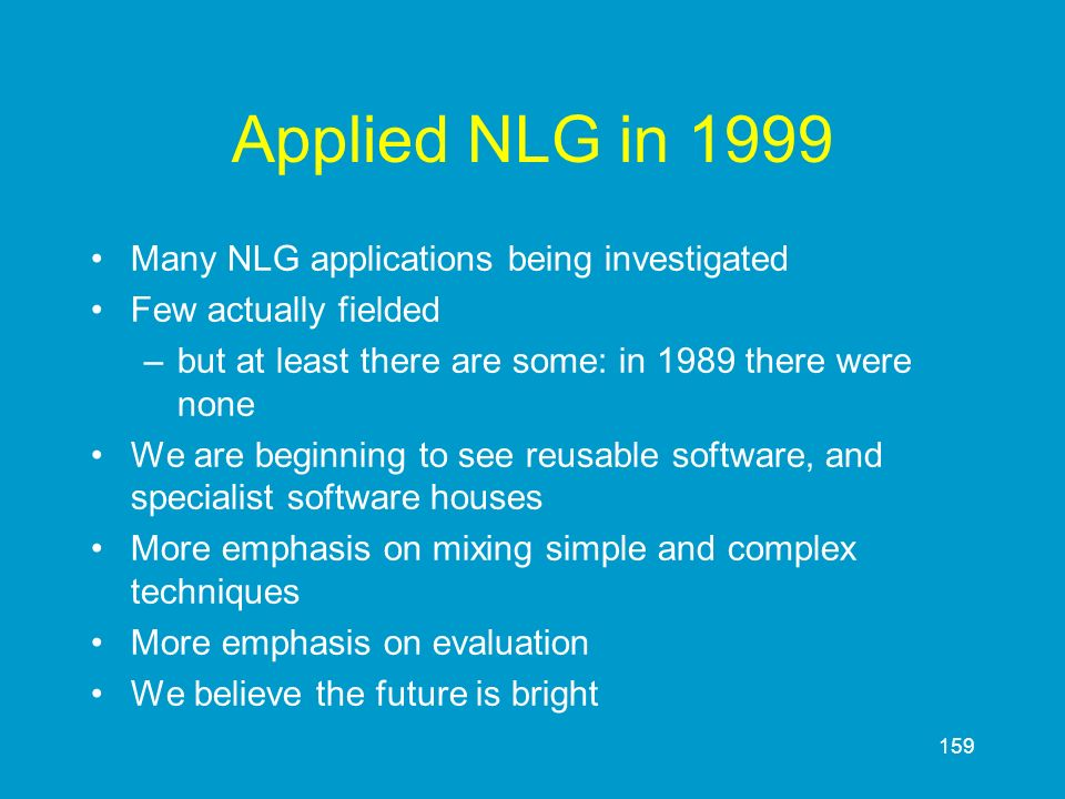 Applied NLG in 1999 Many NLG applications being investigated