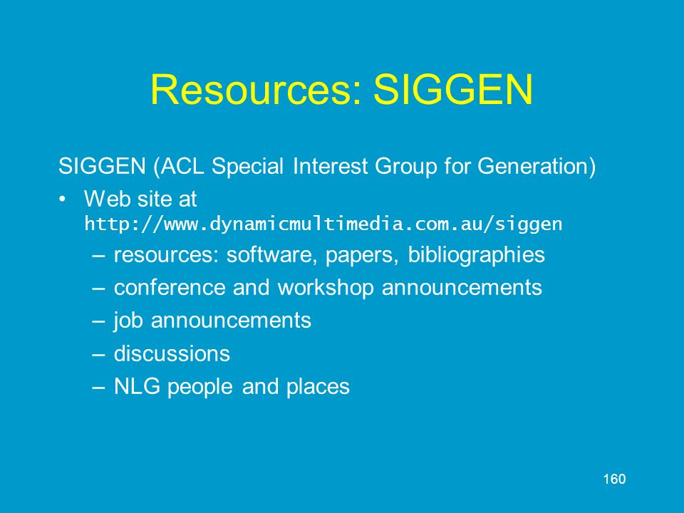 Resources: SIGGEN SIGGEN (ACL Special Interest Group for Generation)