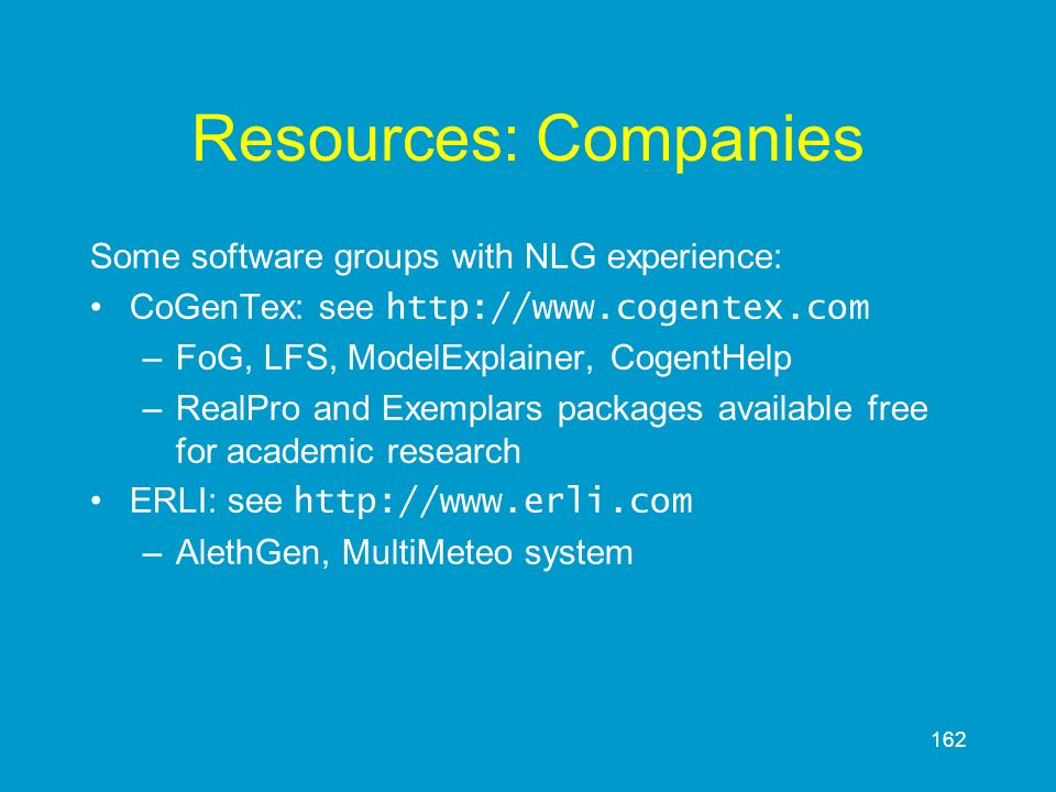 Resources: Companies Some software groups with NLG experience: