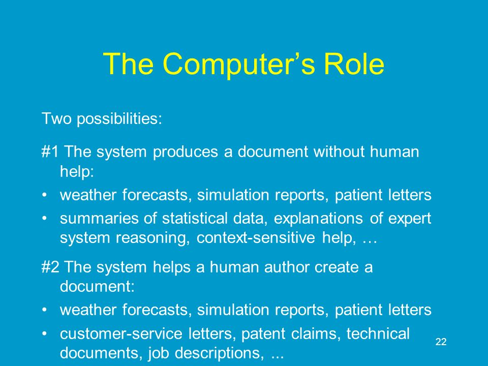The Computer's Role Two possibilities: