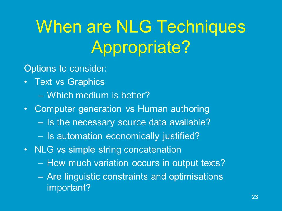 When are NLG Techniques Appropriate