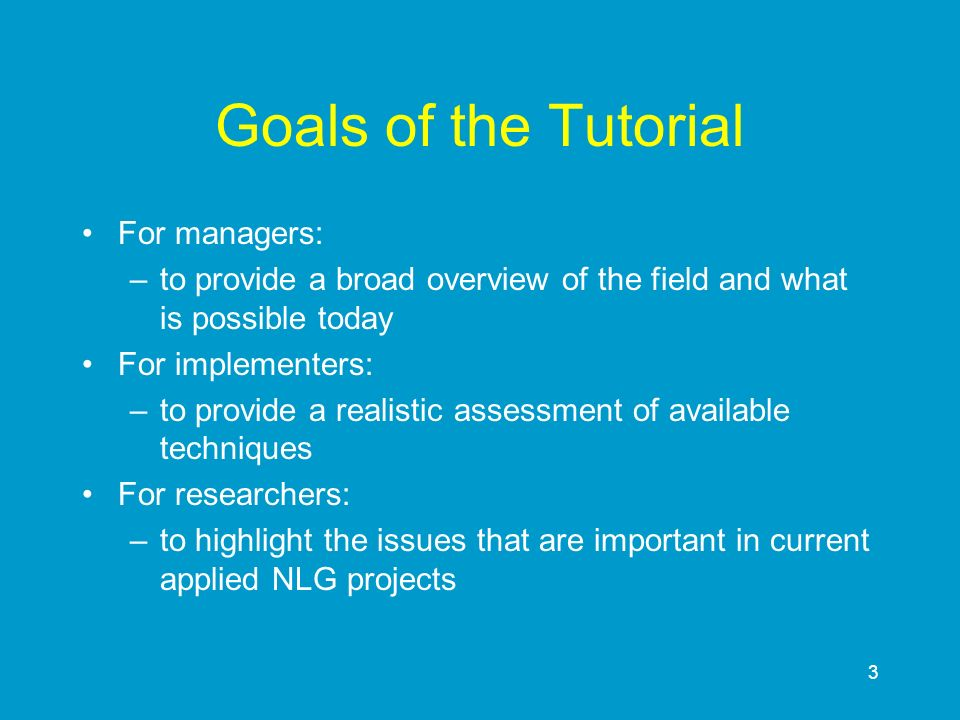 Goals of the Tutorial For managers: