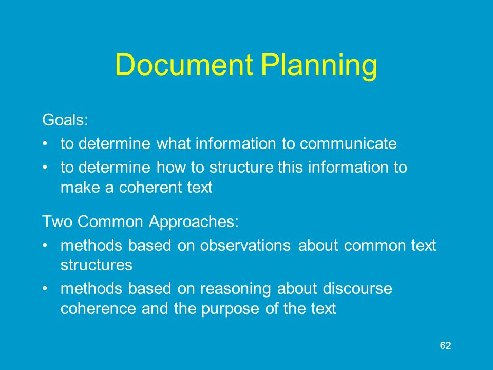 Document Planning Goals: to determine what information to communicate