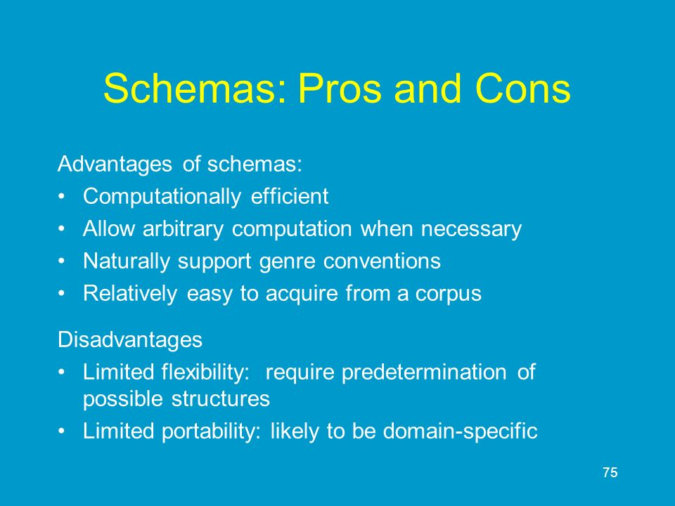 Schemas: Pros and Cons Advantages of schemas: