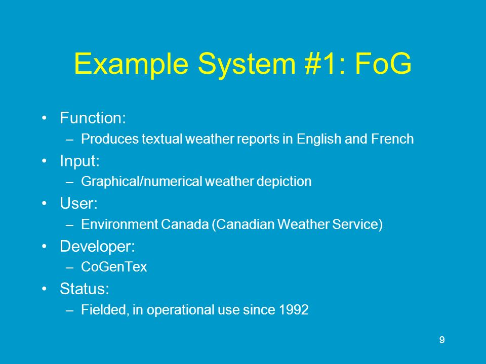 Example System #1: FoG Function: Input: User: Developer: Status: