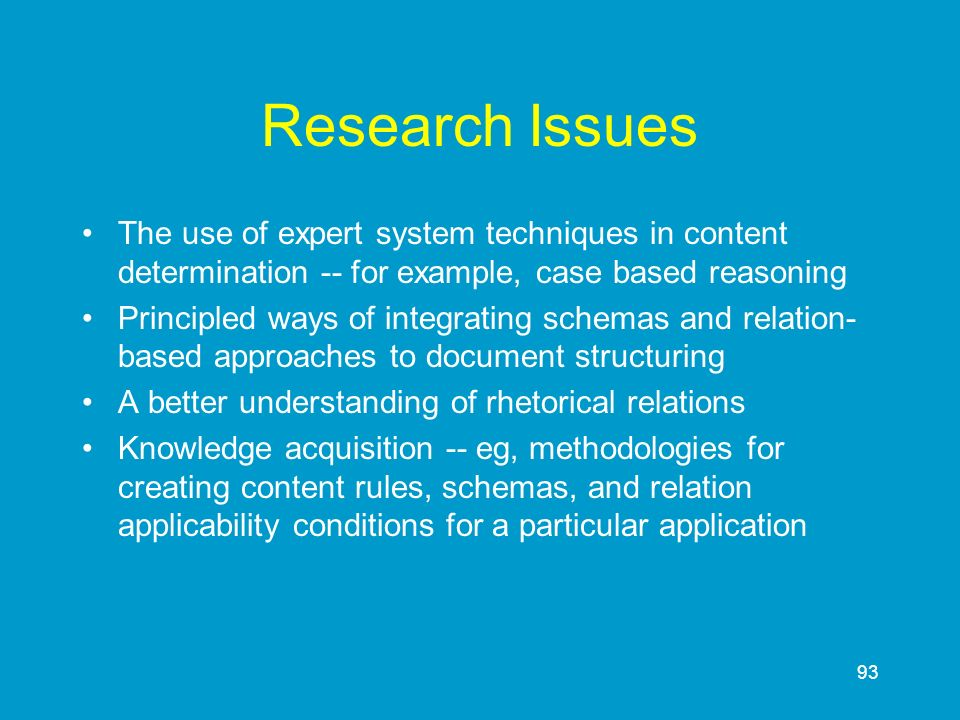Research Issues The use of expert system techniques in content determination -- for example, case based reasoning.