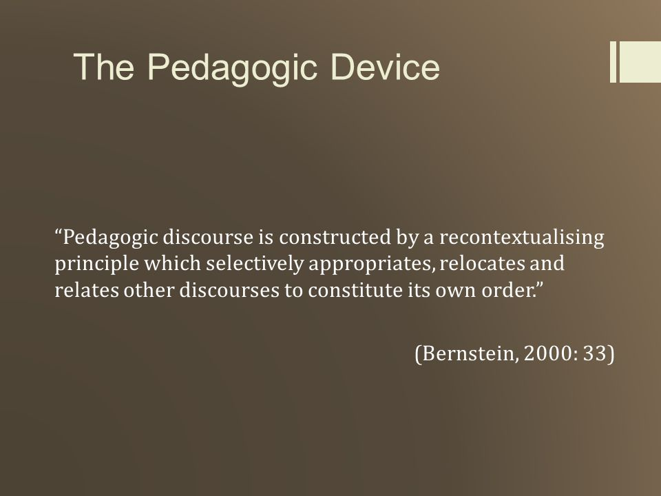 The Pedagogic Device
