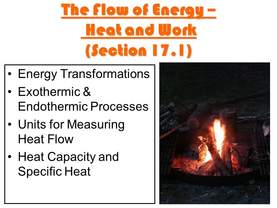 The Flow of Energy – Heat and Work (Section 17.1)