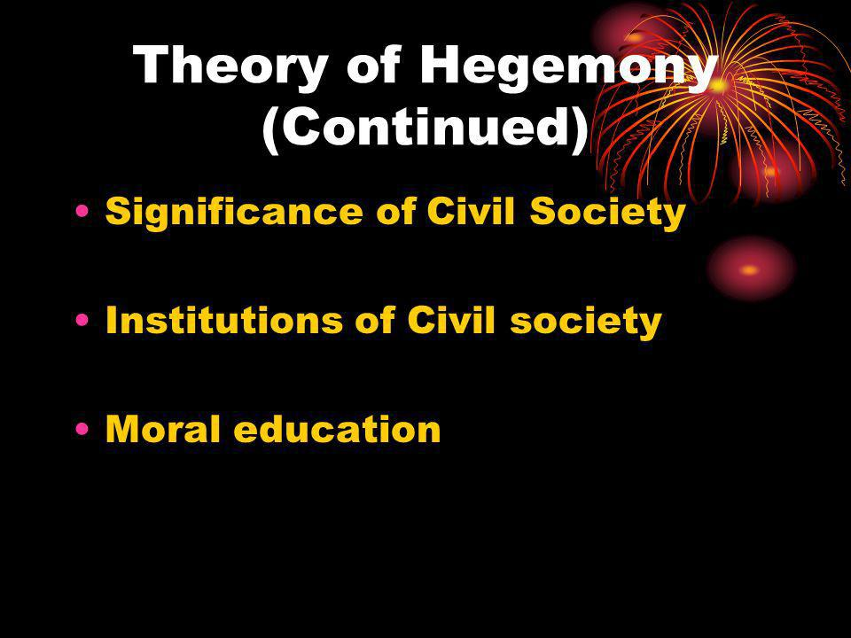 Theory of Hegemony (Continued)