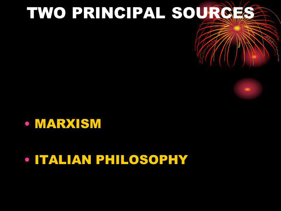 TWO PRINCIPAL SOURCES MARXISM ITALIAN PHILOSOPHY