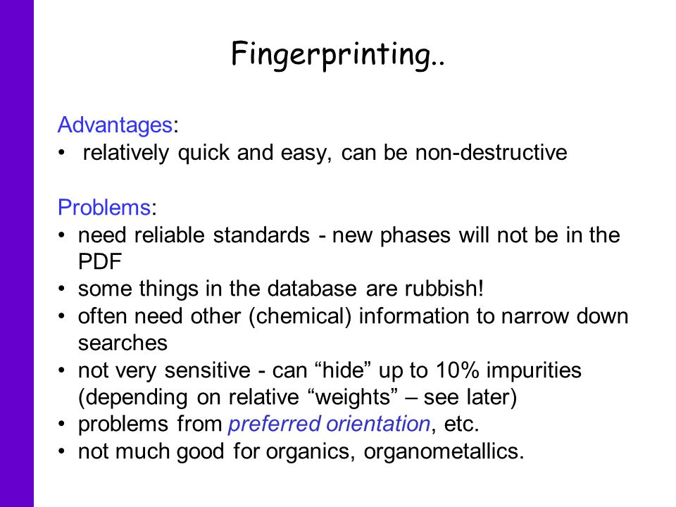 Fingerprinting.. Advantages: