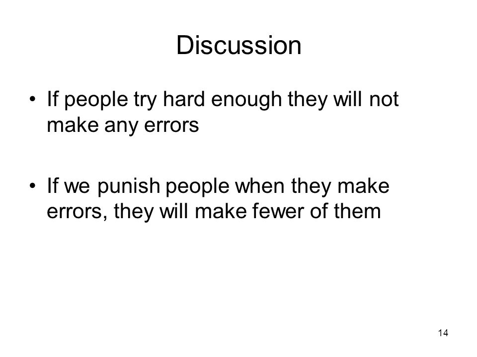 Discussion If people try hard enough they will not make any errors