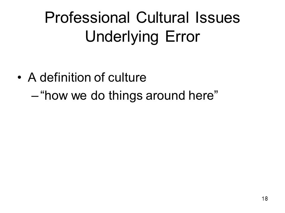 Professional Cultural Issues Underlying Error