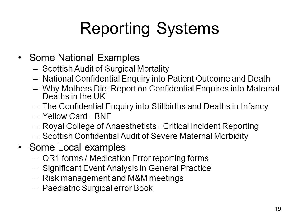 Reporting Systems Some National Examples Some Local examples